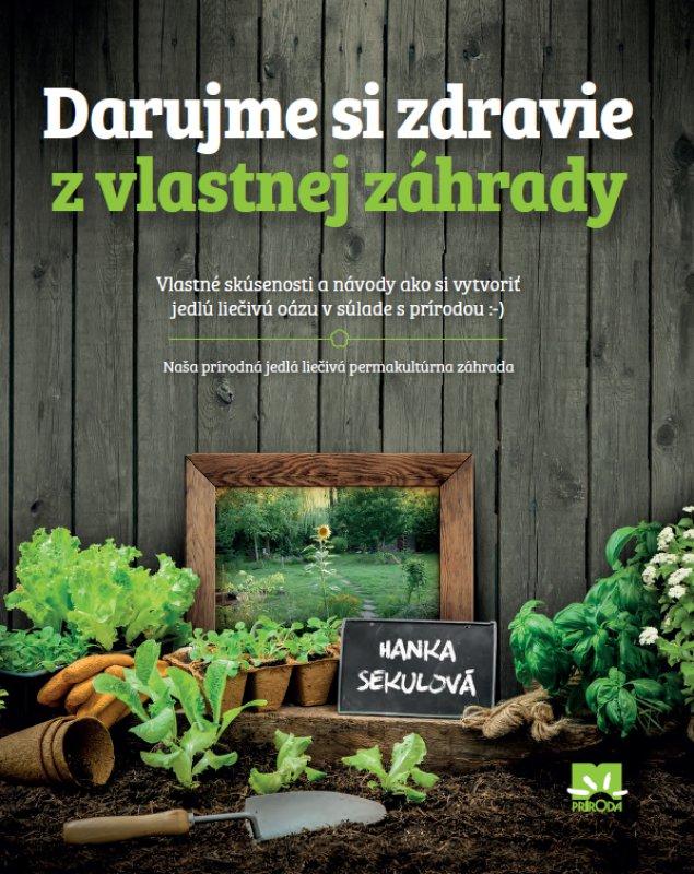 Darujme si zdravie z vlastnej záhradky, Hanka Sekulová